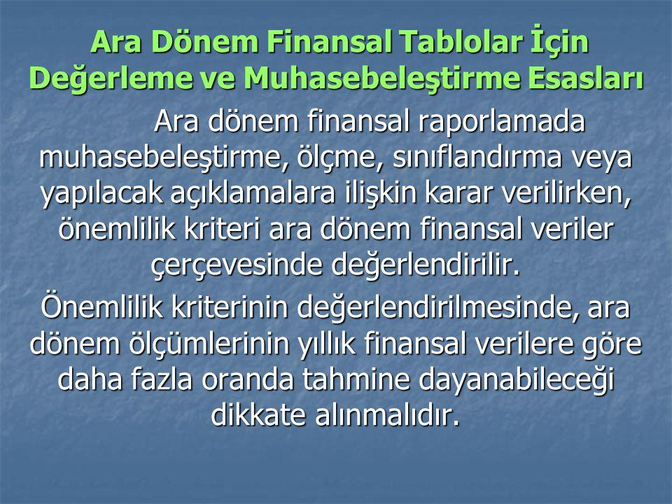 Ara Dönem Finansal Tablolar İçin Değerleme ve Muhasebeleştirme Esasları Ara Dönem Finansal Tablolar İçin Değerleme ve Muhasebeleştirme Esasları Ara dö