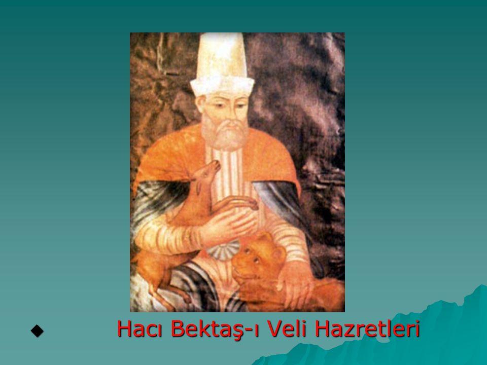  Hacı Bektaş-ı Veli Hazretleri
