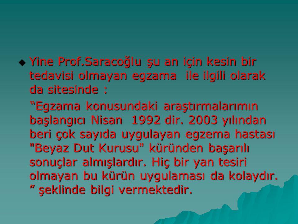""" Yine Prof.Saracoğlu şu an için kesin bir tedavisi olmayan egzama ile ilgili olarak da sitesinde : """"Egzama konusundaki araştırmalarımın başlangıcı Ni"""