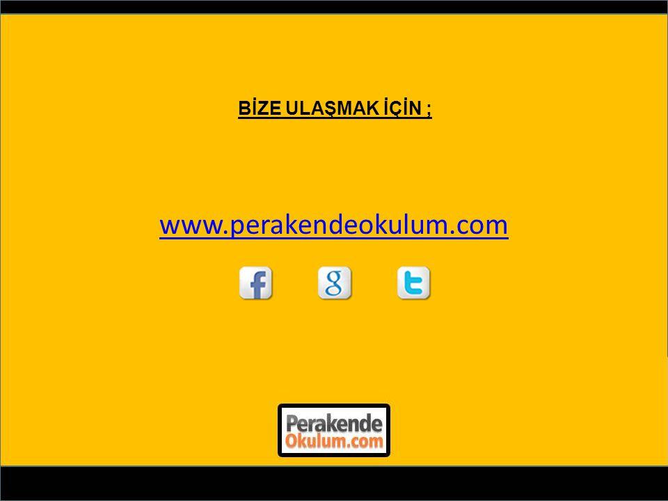 www.perakendeokulum.com BİZE ULAŞMAK İÇİN ;
