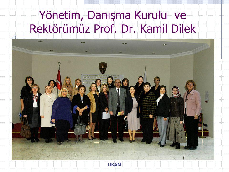 UKAM Yönetim, Danışma Kurulu ve Rektörümüz Prof. Dr. Kamil Dilek