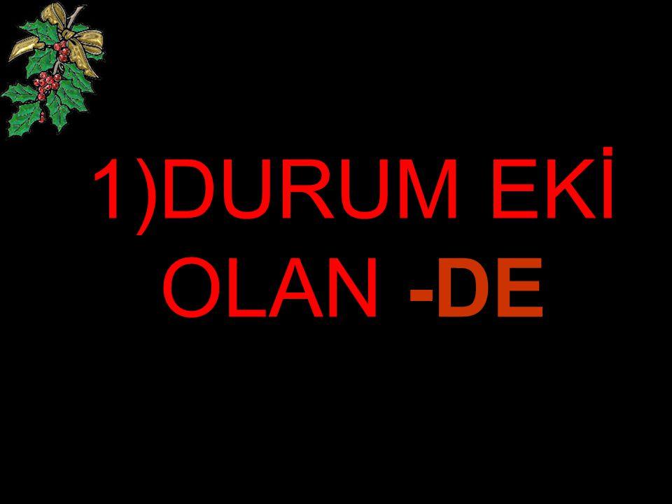"""DİLİMİZDE İKİ TÜRLÜ """"DE"""" VARDIR:"""