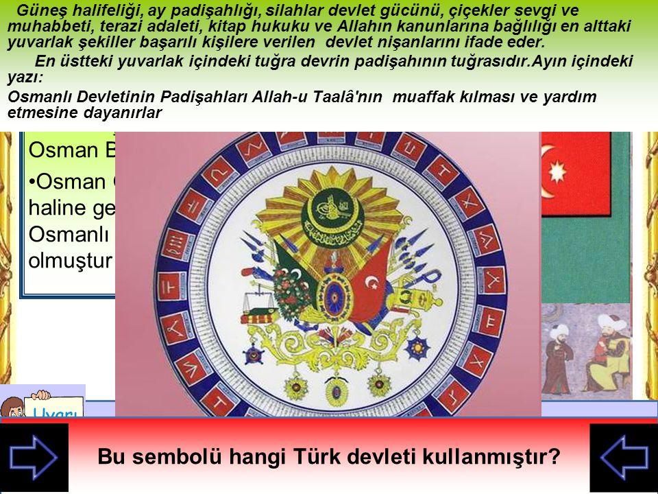 Kazanım 2. Kanıtlara dayanarak Osmanlı Devleti'nin siyasi güç olarak ortaya çıkışını etkileyen faktörleri açıklar.