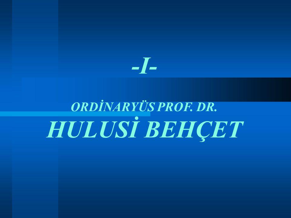 Ord. Prof. Dr. Hulusi BEHÇET 1889-1948