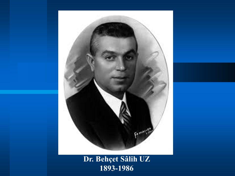 Dr. Behçet Sâlih UZ 1893-1986
