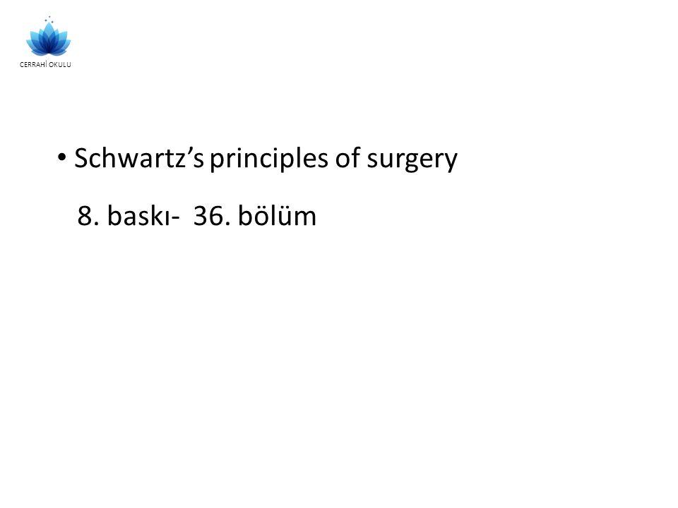 CERRAHİ OKULU Schwartz's principles of surgery 8. baskı- 36. bölüm