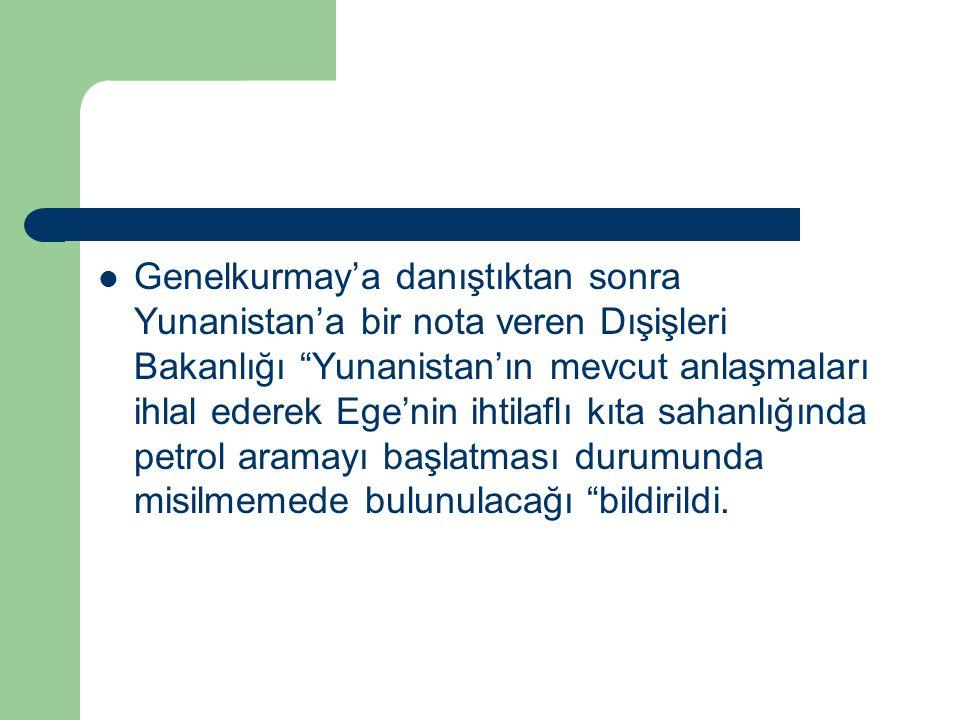 """Genelkurmay'a danıştıktan sonra Yunanistan'a bir nota veren Dışişleri Bakanlığı """"Yunanistan'ın mevcut anlaşmaları ihlal ederek Ege'nin ihtilaflı kıta"""