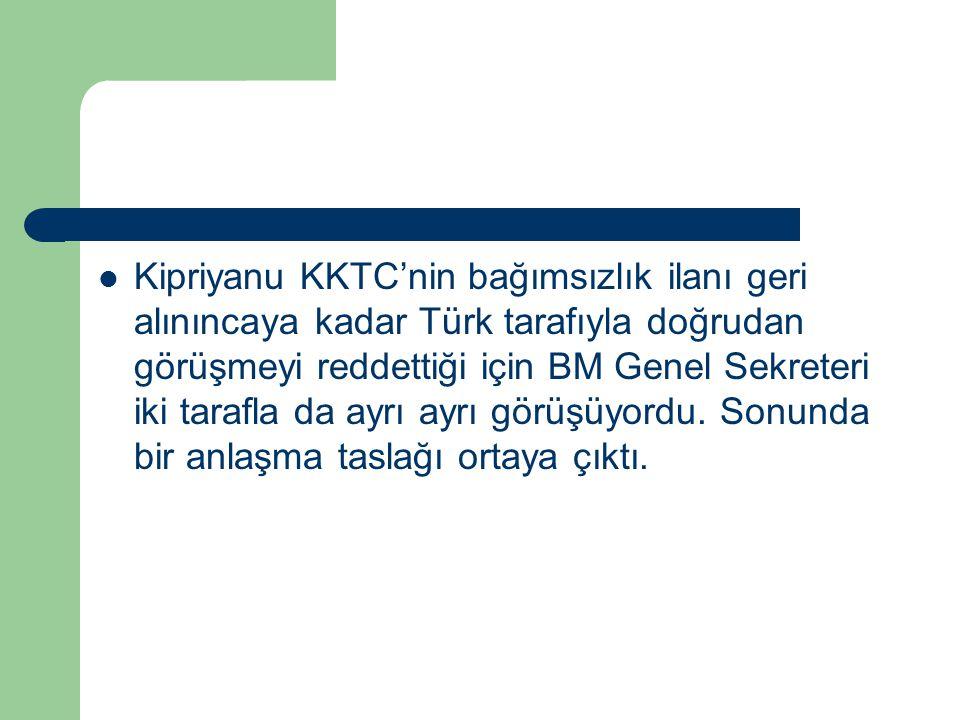 Kipriyanu KKTC'nin bağımsızlık ilanı geri alınıncaya kadar Türk tarafıyla doğrudan görüşmeyi reddettiği için BM Genel Sekreteri iki tarafla da ayrı ay
