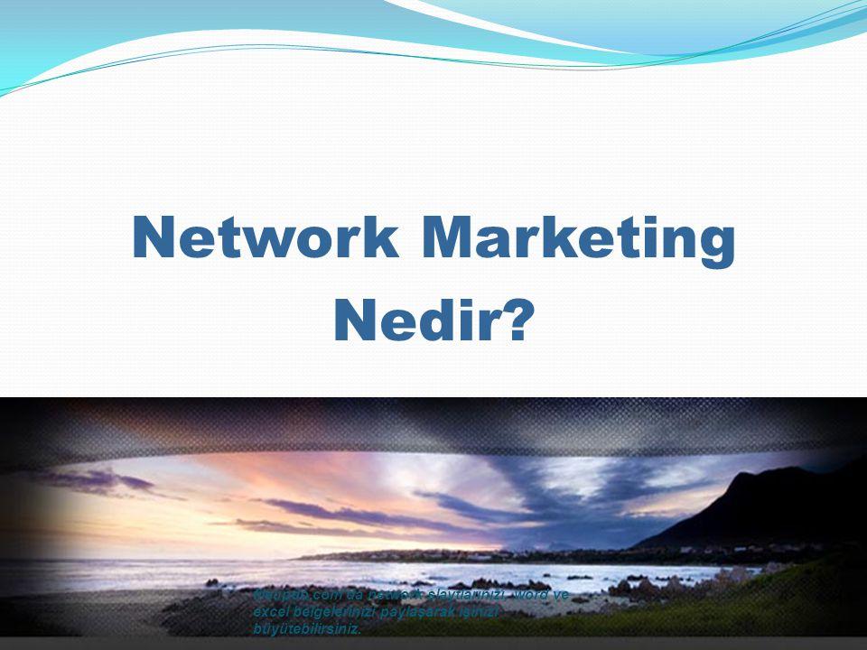 MAL SUNUMU Bir NETWORK MARKETER'in görevi; insanlardan bir grup oluşturup bunu geleneksel yöntemdeki pazarın yerine yerleştirmektir.