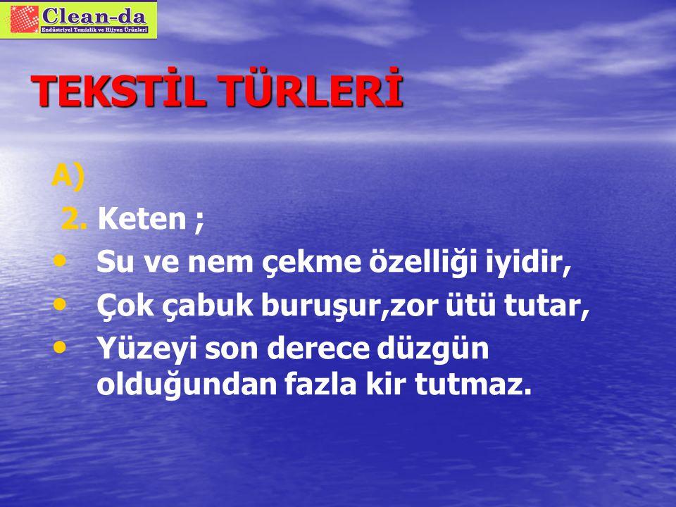 TEKSTİL TÜRLERİ A) A) SELÜLOZ BAZLI DOĞAL ELYAFLAR 2.