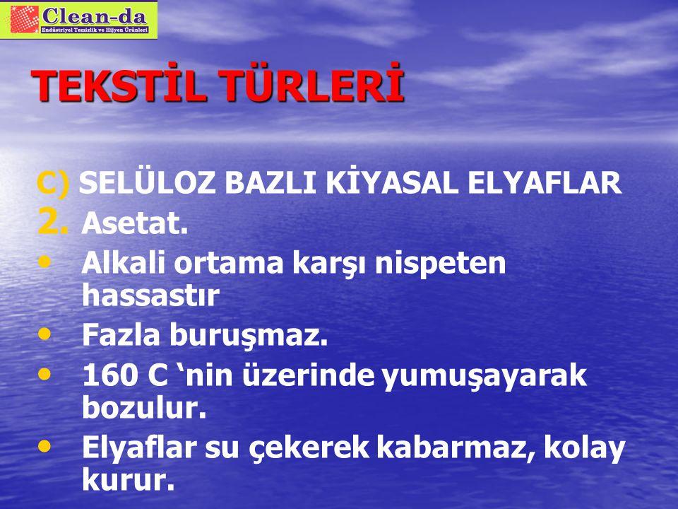 TEKSTİL TÜRLERİ C) SELÜLOZ BAZLI KİMYASAL ELYAFLAR 1.