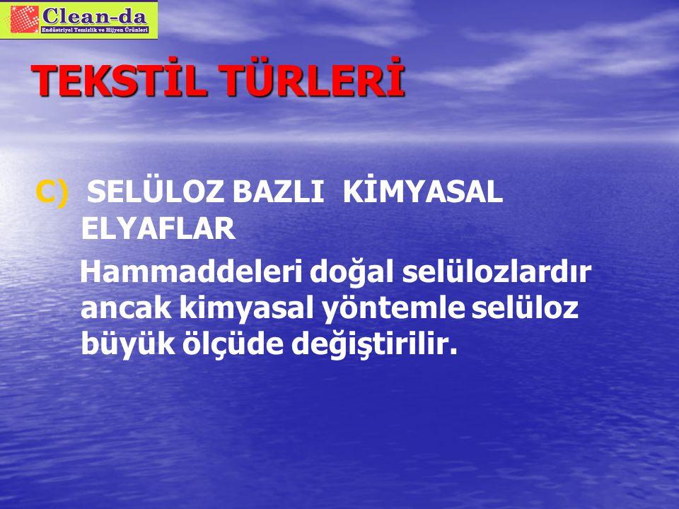 TEKSTİL TÜRLERİ C) SELÜLOZ BAZLI KİYASAL ELYAFLAR 2.