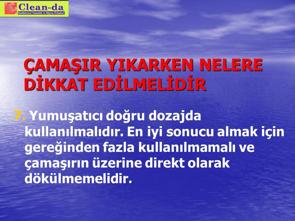 ÇAMAŞIR YIKARKEN NELERE DİKKAT EDİLMELİDİR 6.