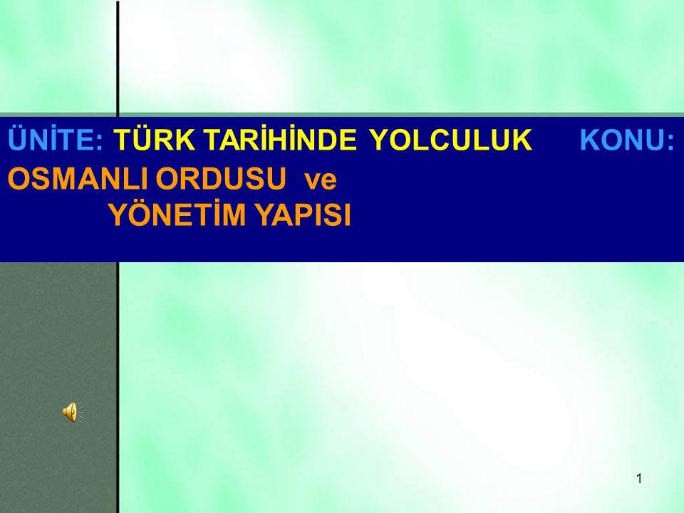 11 EYALET ORDUSUKAPIKULU ORDUSU Türklerden oluşurdu.Devşirme kökenlidirler.