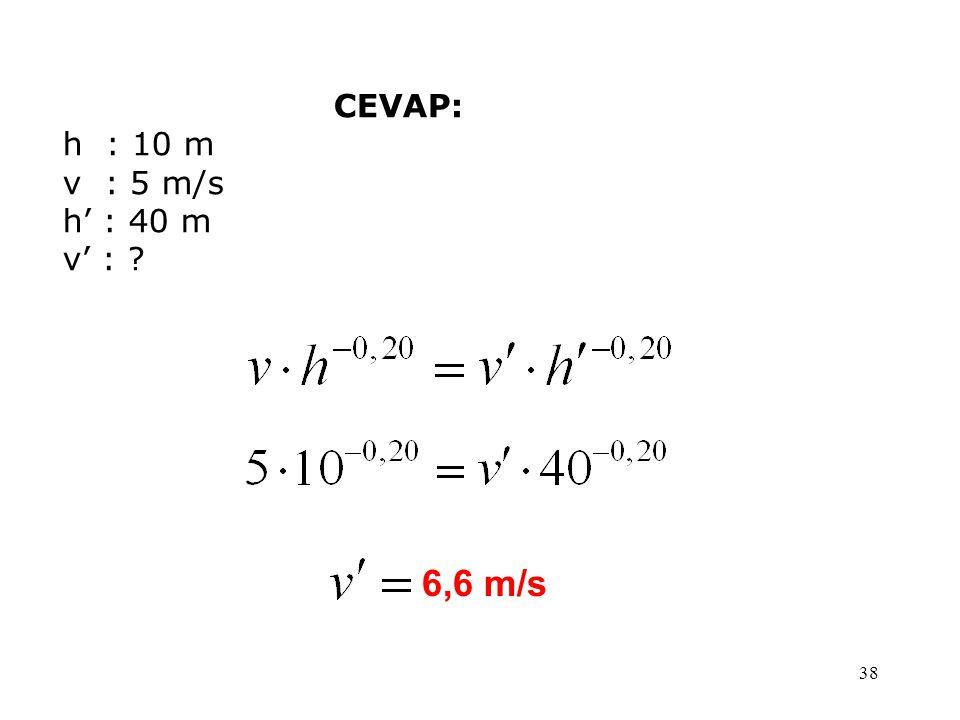 38 CEVAP: h : 10 m v : 5 m/s h' : 40 m v' : ? 6,6 m/s