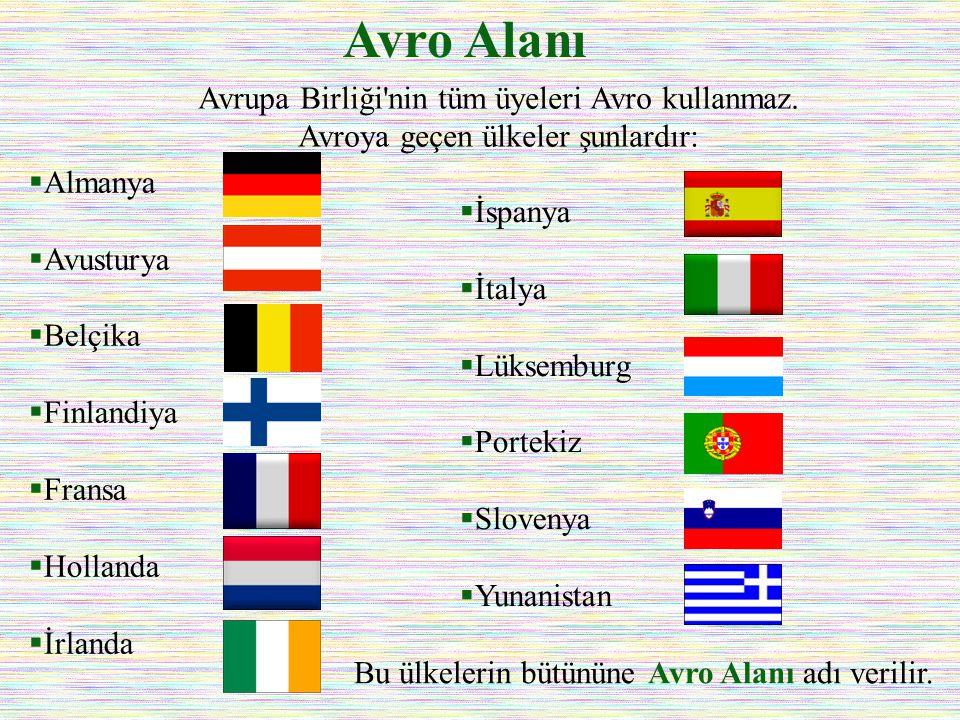  Almanya  Avusturya  Belçika  Finlandiya  Fransa  Hollanda  İrlanda Avro Alanı  İspanya  İtalya  Lüksemburg  Portekiz  Slovenya  Yunanist