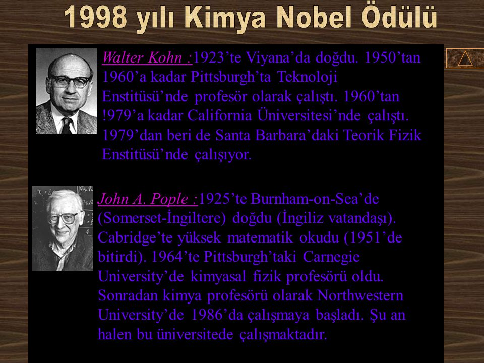 Walter KohnJohn A. Pople % 50 USAİngiltere University of California Santa Barbara, CA, USA Northwestern University Evanston, IL, USA Kimyasal uygulama