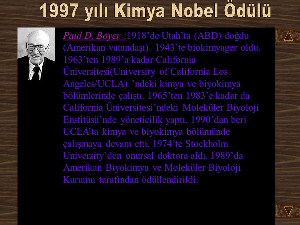 Paul D. BoyerJohn E. WalkerJens C. Skou % 25 % 50 USAİngiltereDanimarka University of California Los Angeles, CA, USA Medical Research Council, Labora