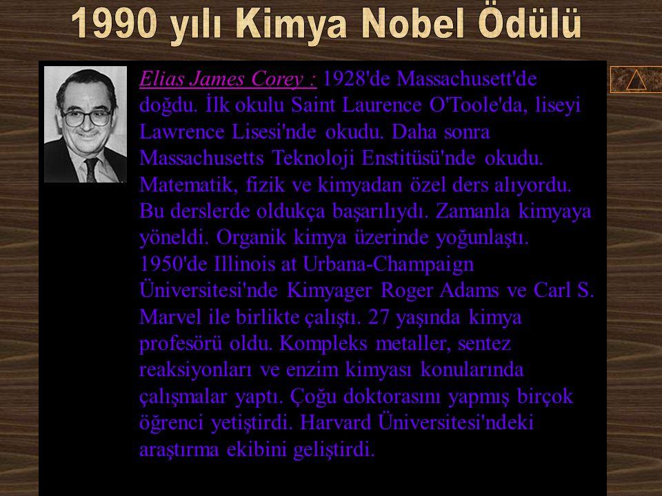 Elias James Corey % 100 USA Harvard University Cambridge, MA, USA Organik sentez metodunu ve organik sentez teorisini geliştirmiştir. 2001 2000 1999 1