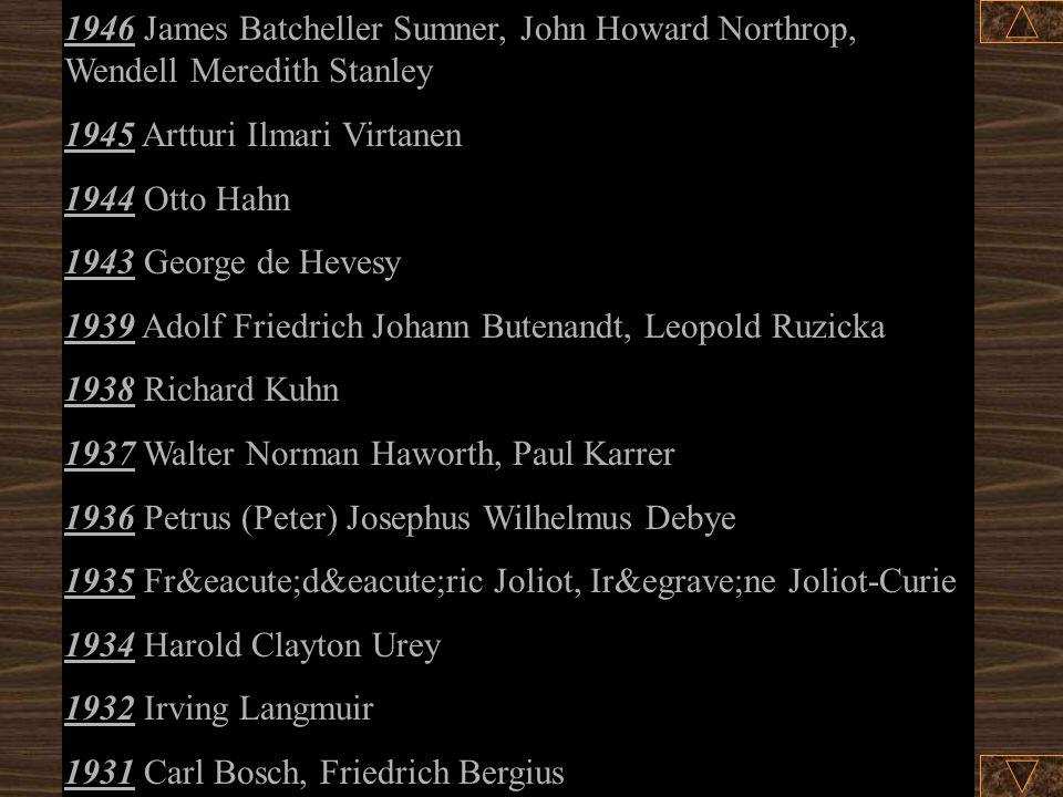 1956 Sir Cyril Norman Hinshelwood, Nikolay Nikolaevich Semenov 1955 Vincent du Vigneaud 1954 Linus Carl Pauling 1953 Hermann Staudinger 1952 Archer Jo