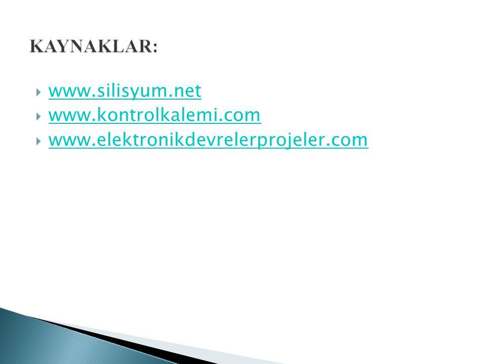  www.silisyum.net www.silisyum.net  www.kontrolkalemi.com www.kontrolkalemi.com  www.elektronikdevrelerprojeler.com www.elektronikdevrelerprojeler.com