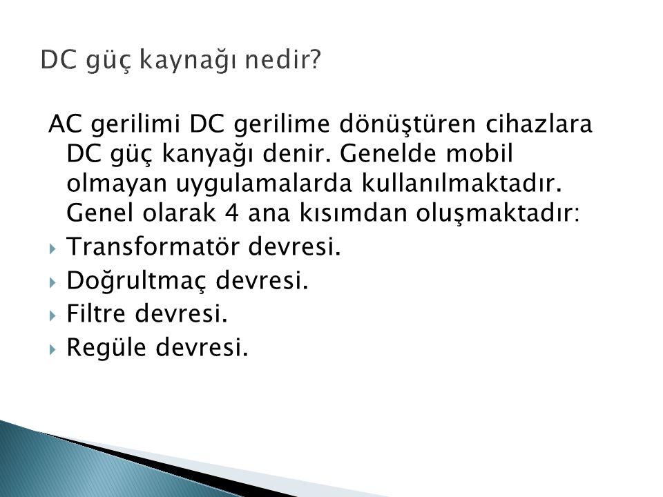 AC gerilimi DC gerilime dönüştüren cihazlara DC güç kanyağı denir.