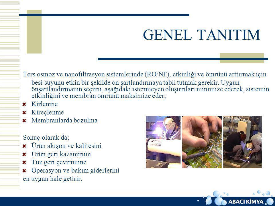 GENEL TANITIM Kirlenme; aktif membran yüzeyindeki besi suyundan ve/veya besi rezerv alanından kaynaklanan yabancı madde birikimidir ki bu da daha sonra sistem ve/veya çıkış kalitesi ile ilgili problemlere sebep olur.