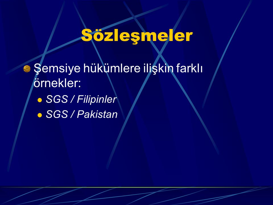 Sözleşmeler Şemsiye hükümlere ilişkin farklı örnekler: SGS / Filipinler SGS / Pakistan