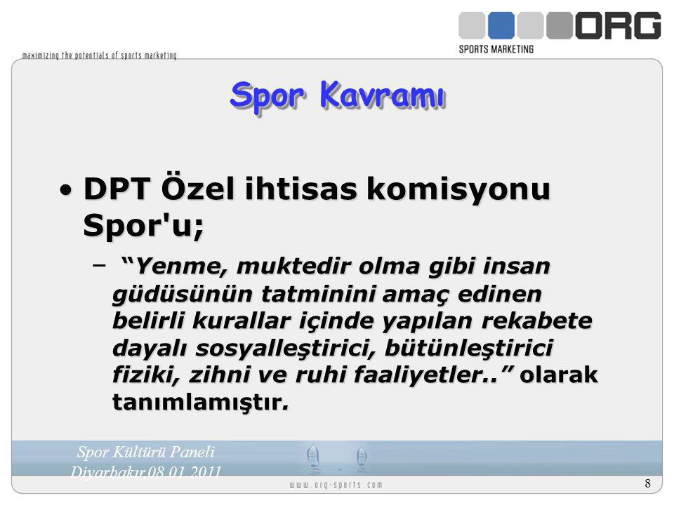 """Spor Kültürü Paneli Diyarbakır,08.01.2011 8 Spor Kavramı DPT Özel ihtisas komisyonu Spor'u;DPT Özel ihtisas komisyonu Spor'u; """"Yenme, muktedir olma gi"""