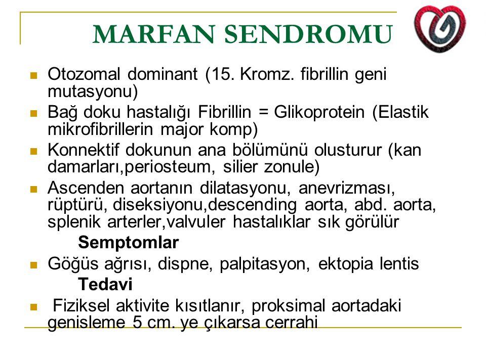 MARFAN SENDROMU Otozomal dominant (15. Kromz. fibrillin geni mutasyonu) Bağ doku hastalığı Fibrillin = Glikoprotein (Elastik mikrofibrillerin major ko