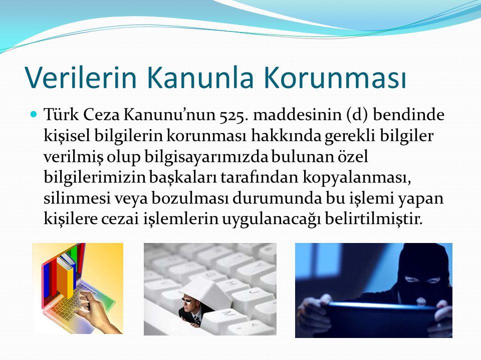 Verilerin Kanunla Korunması Türk Ceza Kanunu'nun 525. maddesinin (d) bendinde kişisel bilgilerin korunması hakkında gerekli bilgiler verilmiş olup bil