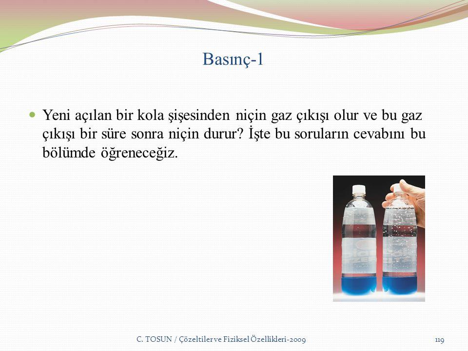 Basınç-1 Yeni açılan bir kola şişesinden niçin gaz çıkışı olur ve bu gaz çıkışı bir süre sonra niçin durur.
