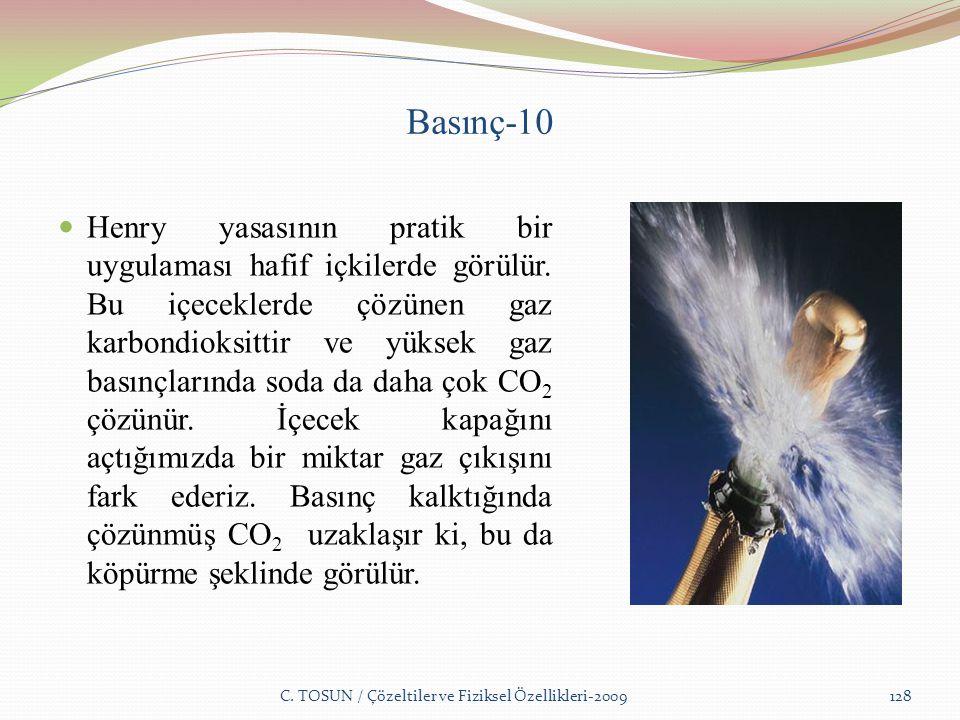 Basınç-10 Henry yasasının pratik bir uygulaması hafif içkilerde görülür.