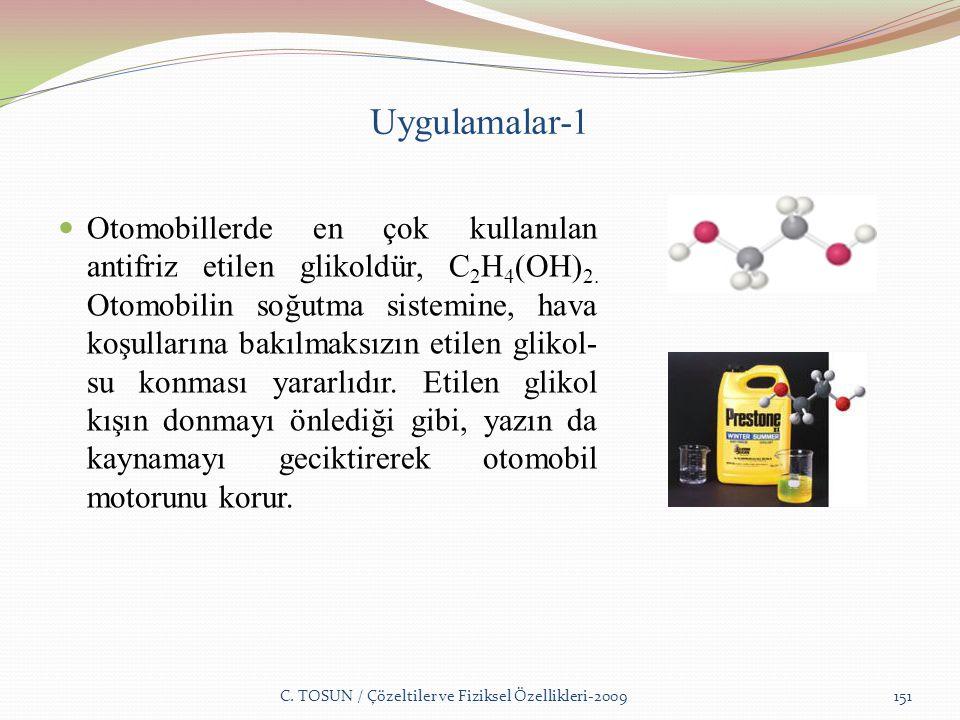 Uygulamalar-1 Otomobillerde en çok kullanılan antifriz etilen glikoldür, C 2 H 4 (OH) 2.