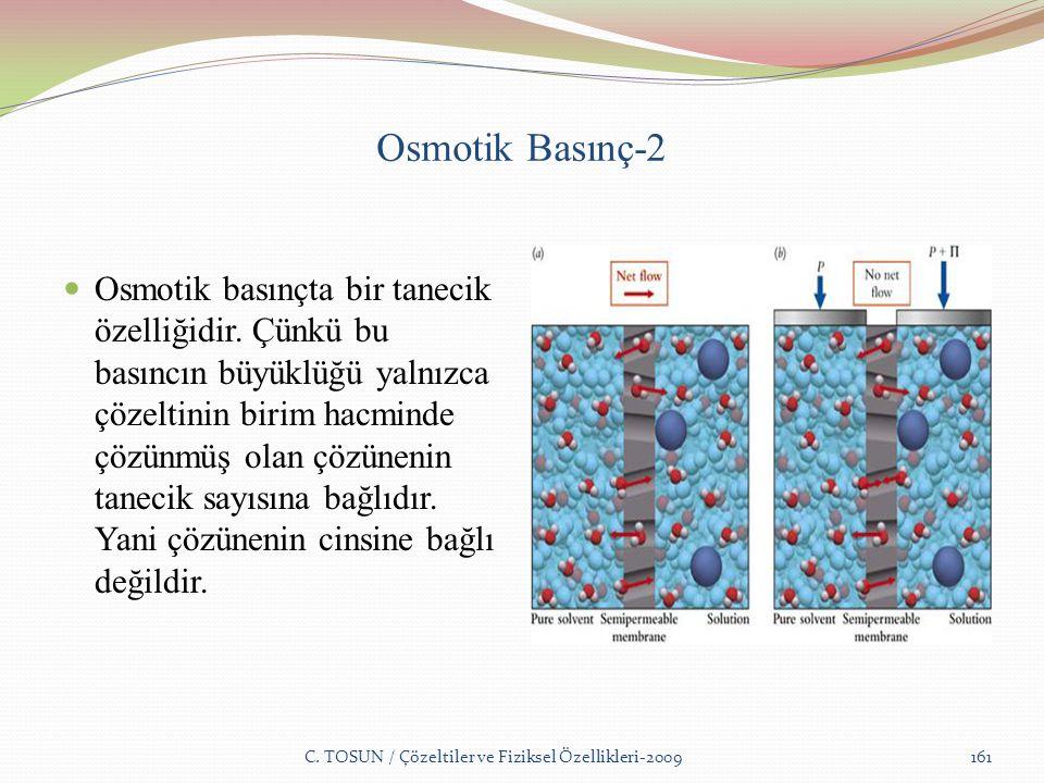Osmotik Basınç-2 Osmotik basınçta bir tanecik özelliğidir.