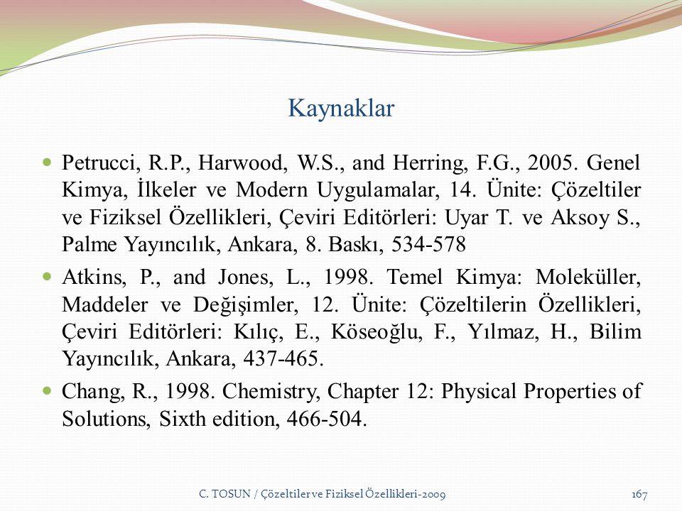 Kaynaklar Petrucci, R.P., Harwood, W.S., and Herring, F.G., 2005.