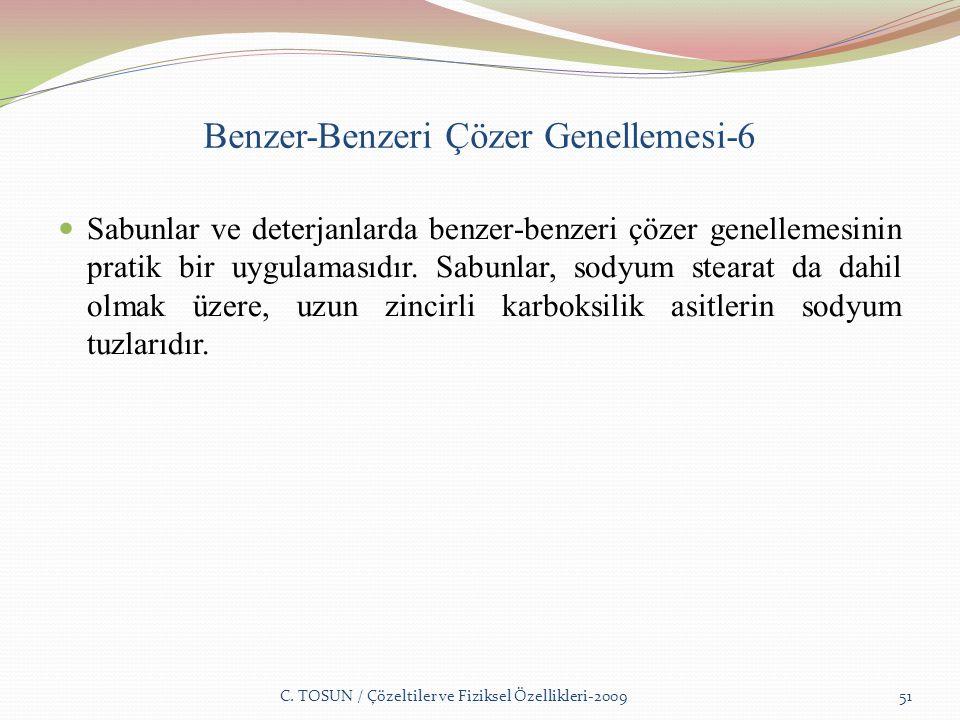 Benzer-Benzeri Çözer Genellemesi-6 Sabunlar ve deterjanlarda benzer-benzeri çözer genellemesinin pratik bir uygulamasıdır.