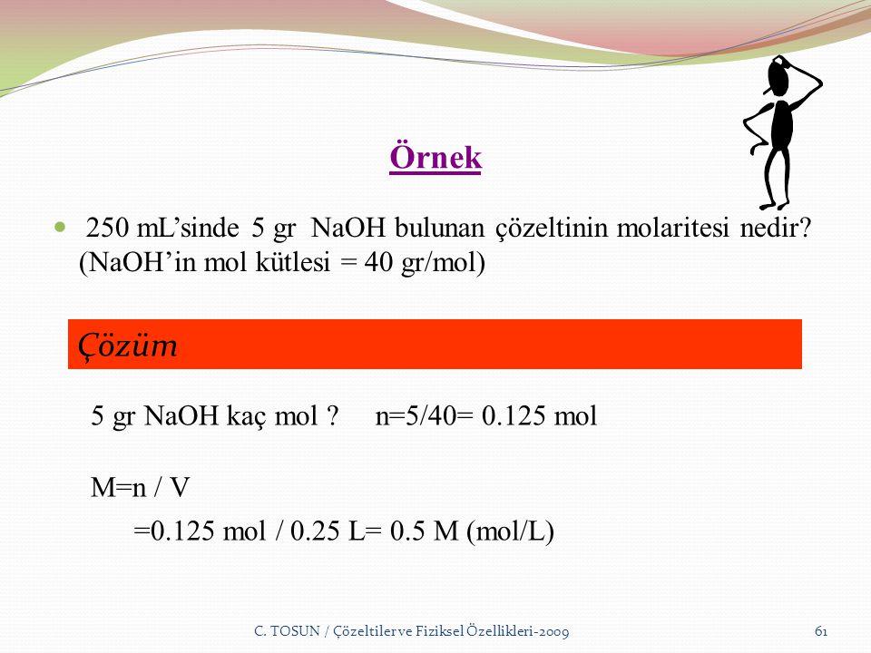 Örnek 250 mL'sinde 5 gr NaOH bulunan çözeltinin molaritesi nedir.