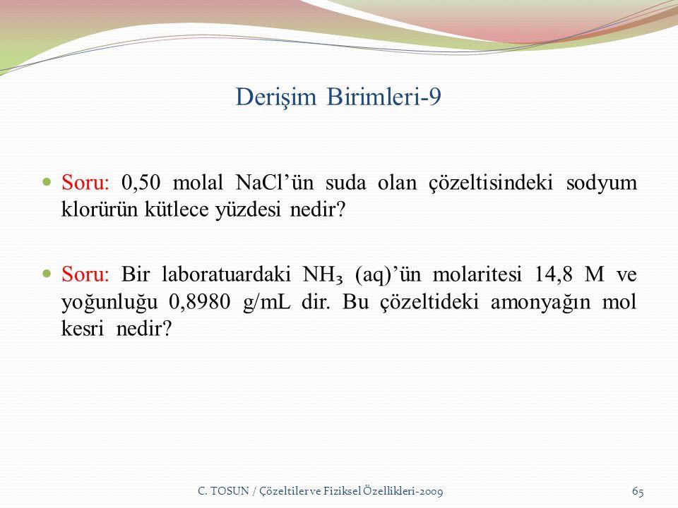 Derişim Birimleri-9 Soru: 0,50 molal NaCl'ün suda olan çözeltisindeki sodyum klorürün kütlece yüzdesi nedir.