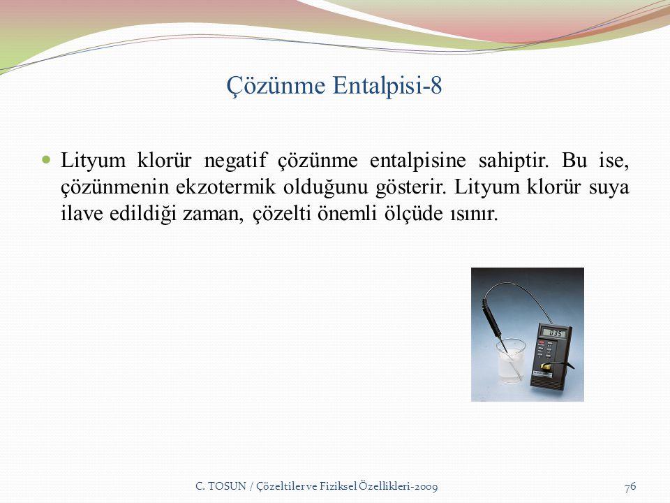 Çözünme Entalpisi-8 Lityum klorür negatif çözünme entalpisine sahiptir.
