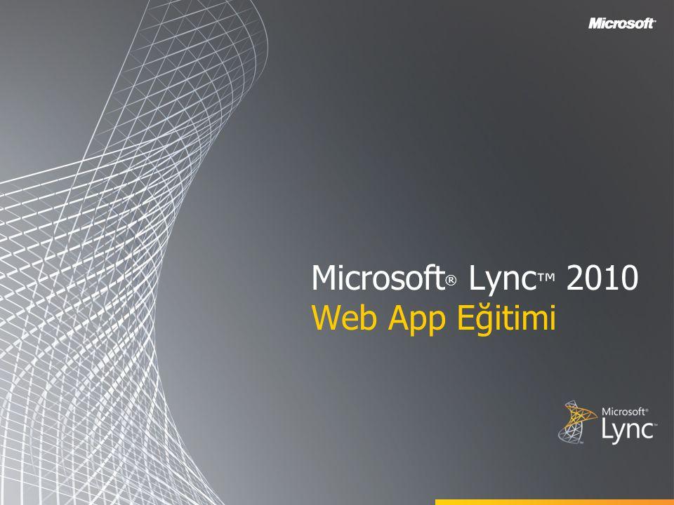 Microsoft ® Lync ™ 2010 Web App Eğitimi