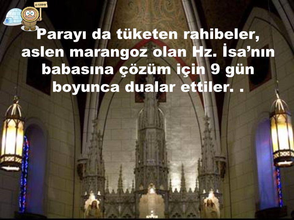 Kilise 19. asırda inşa edildi.. İnşaat teslim edildikten sonra, rahibeler ne görsün.
