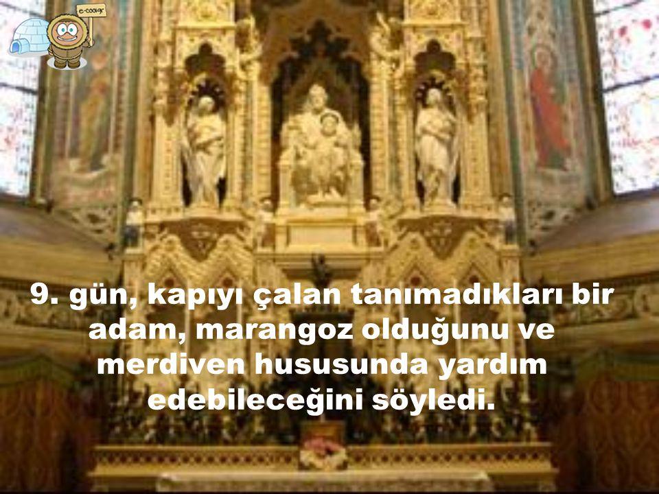 Parayı da tüketen rahibeler, aslen marangoz olan Hz.