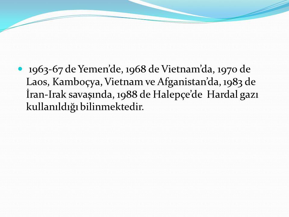 1963-67 de Yemen'de, 1968 de Vietnam'da, 1970 de Laos, Kamboçya, Vietnam ve Afganistan'da, 1983 de İran-Irak savaşında, 1988 de Halepçe'de Hardal gazı