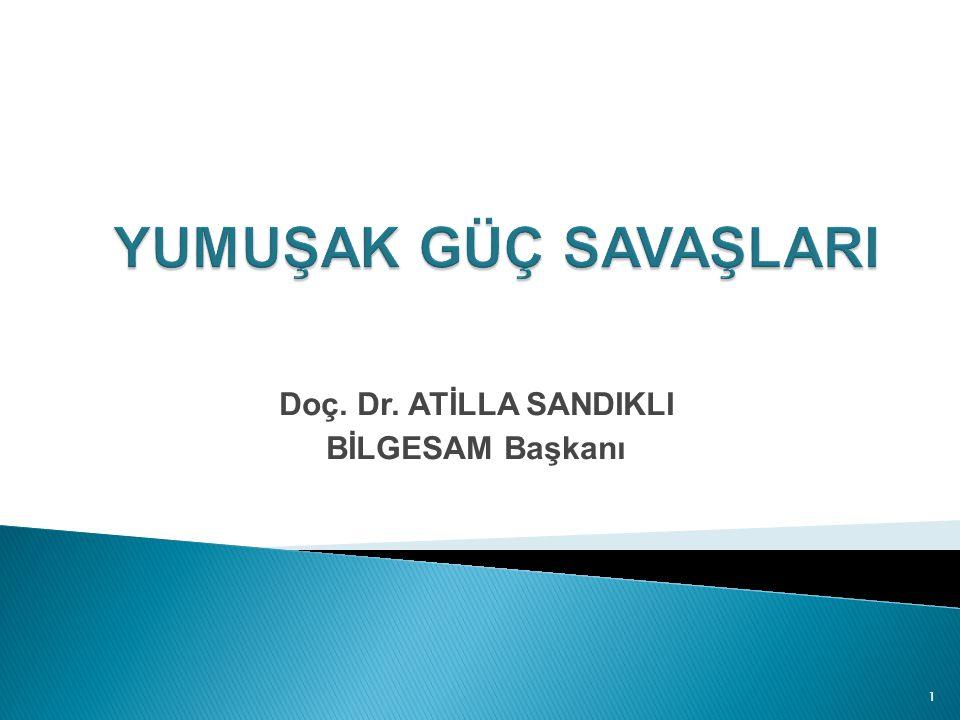 Doç. Dr. ATİLLA SANDIKLI BİLGESAM Başkanı 1