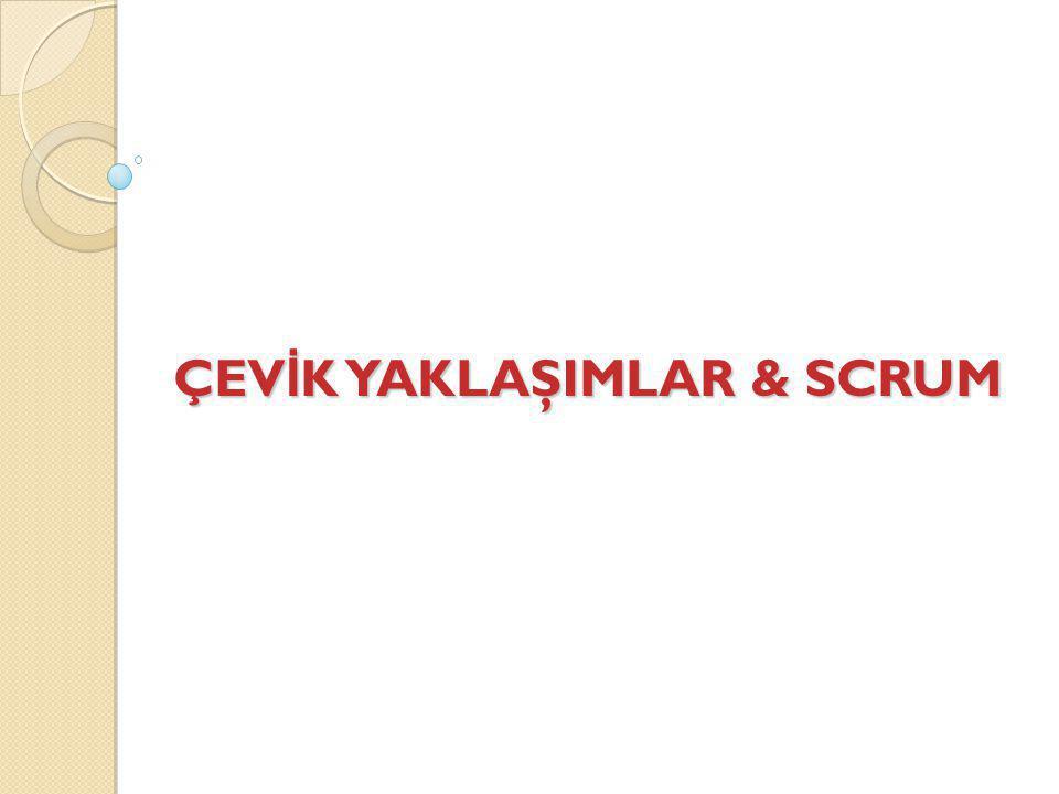 ÇEV İ K YAKLAŞIMLAR & SCRUM