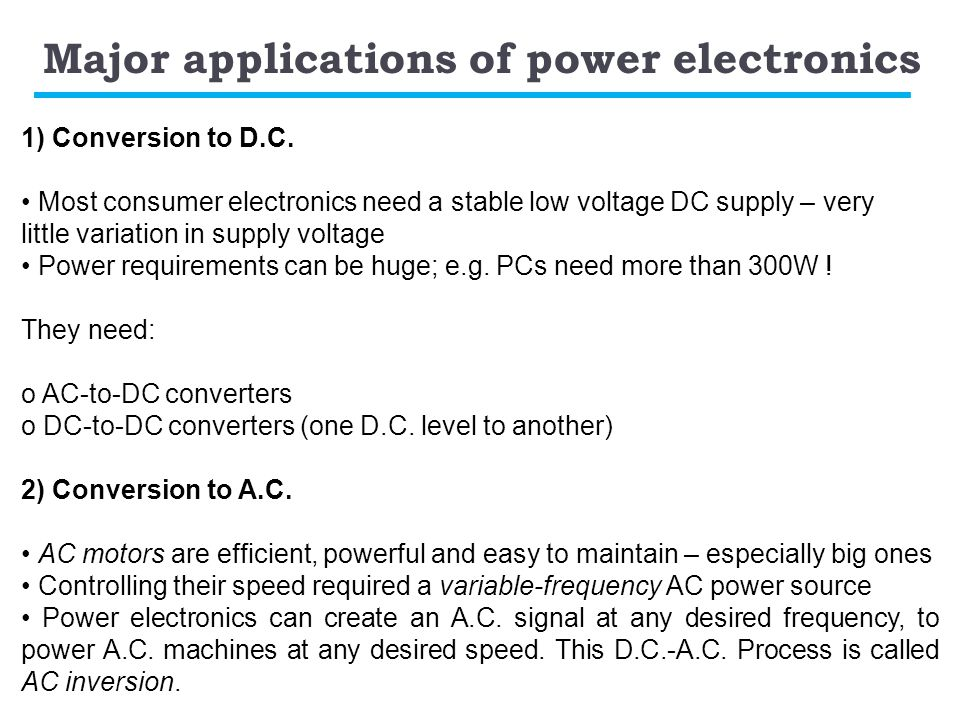 Major applications of power electronics 1) Conversion to D.C.