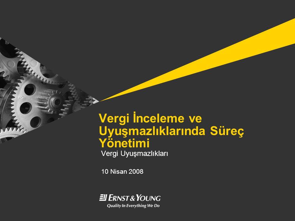 Vergi İnceleme ve Uyuşmazlıklarında Süreç Yönetimi Vergi Uyuşmazlıkları 10 Nisan 2008