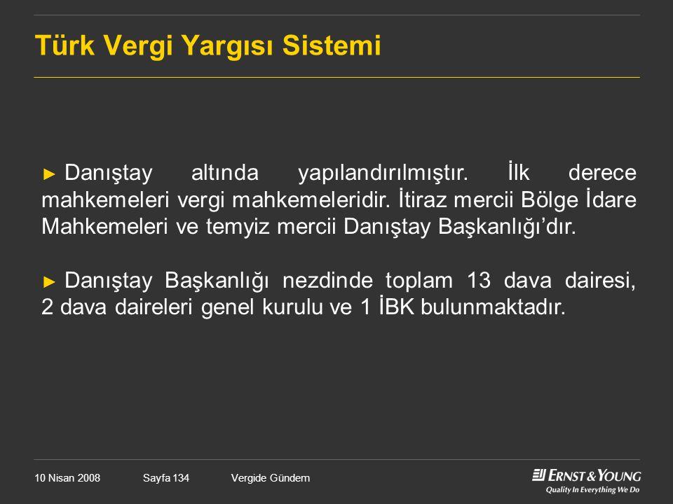 10 Nisan 2008Vergide GündemSayfa 134 Türk Vergi Yargısı Sistemi ► Danıştay altında yapılandırılmıştır. İlk derece mahkemeleri vergi mahkemeleridir. İt