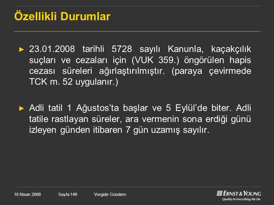 10 Nisan 2008Vergide GündemSayfa 149 ► 23.01.2008 tarihli 5728 sayılı Kanunla, kaçakçılık suçları ve cezaları için (VUK 359.) öngörülen hapis cezası s